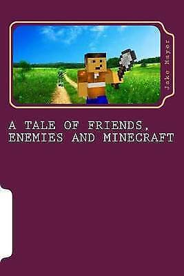 1 of 1 - A Tale of Friends, Enemies and Minecraft: Volume 1 *New*
