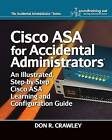 Cisco Asa for Accidental Administrators: An Illustrated Step-By-Step Asa Learning and Configuration Guide by Don R Crawley (Paperback / softback, 2015)