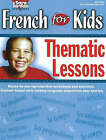 French for Kids Resource Book: Thematic Lessons by Sara Jordan (Paperback, 2006)