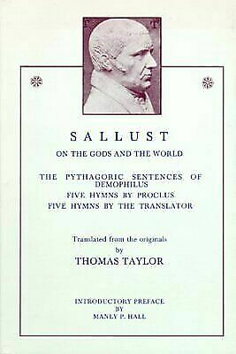 Sallust: On the Gods and the World / The Pythagoric Sentences of Demophilus / Fi