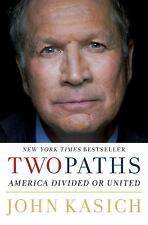Two Paths: America Divided or United  by John Kasich (Hardcover)