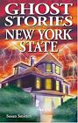 Ghost Stories of New York State by Susan Smitten, Sue Smitten (Paperback / softback, 2004)