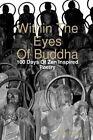 Within The Eyes of Buddha 100 Days of Zen Inspired Poetry 9780557023653 Joy
