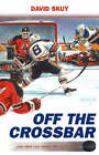 Off the Crossbar: ...One Shot Can Make the Difference! by Davis Skuy (Paperback, 2005)