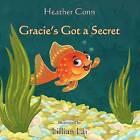 Gracie's Got a Secret by Heather Conn (Paperback / softback, 2011)