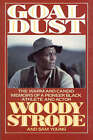 Goal Dust: The Warm and Candid Memoirs of a Pioneer Black Athlete and Actor by Woody Strode, Sam Young (Paperback, 1993)