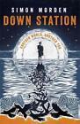 Down Station von Simon Morden (2016, Taschenbuch)