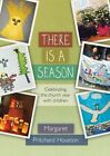 There is a Season: Celebrating the Church Year with Children by Margaret Pritchard Houston (Paperback, 2013)