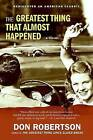 The Greatest Thing That Almost Happened by Don Robertson (Paperback / softback, 2009)
