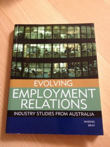 1 of 1 - PETER WARING, EVOLVING EMPLOYMENT RELATIONS, INDUSTRY STUDIES FROM AUSTRALIA