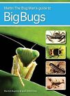 Martin the Bug Man's Guide to Big Bugs by Martin Rapley (Paperback, 2010)
