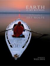 Earth Is My Witness [reformat] : The Photography of Art Wolfe (2017, Hardcover)
