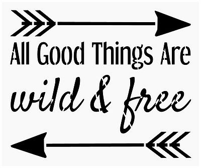 Primitive Stencil For Signs, All Good Things Are Wild And Free, Travel (#51)