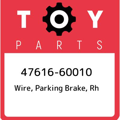 RH//LH 47616-60010 4761660010 Genuine Toyota WIRE PARKING BRAKE