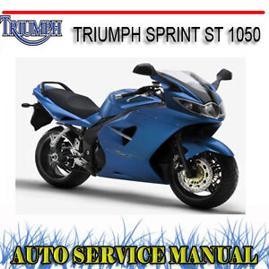 triumph sprint st 1050 2005 2010 bike workshop service repair manual rh ebay com au triumph sprint st 1050 service manual pdf triumph sprint st 1050 owners manual download