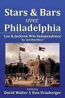 Stars and Bars Over Philadelphia by Don Ernsberger, David Walter (Paperback / softback, 2013)