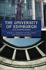 The University of Edinburgh: An Illustrated History by R. D. Anderson, Michael Lynch, Nicholas Phillipson (Paperback, 2003)