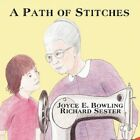 a Path of Stitches by Richard Sester 9781456015206 (paperback 2010)