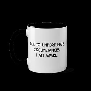 Due To Unfortunate Circumstances I Am Awake Mug Ceramic Coffee Hot Drinks Cup Ebay