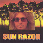 Sun Razor by Michael Lee Rose (CD, Jan-2005, Apple Kore Records)