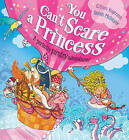 You Can't Scare a Princess! by Gillian Rogerson (Paperback, 2016)