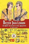 Better Than Lennon, the Music and Talent of Paul McCartney by John Cherry (Paperback / softback, 2009)