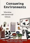 Consuming Environments: Television and Commercial Culture by Mike Budd, etc. (Paperback, 1999)