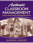Authentic Classroom Management: Creating a Learning Community and Building Reflective Practice by Barbara Larrivee (Paperback, 2008)