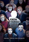 Know Yourself: Rise Above the Illusion of This World by Janina Teresa Wojtkiewicz (Paperback / softback, 2011)