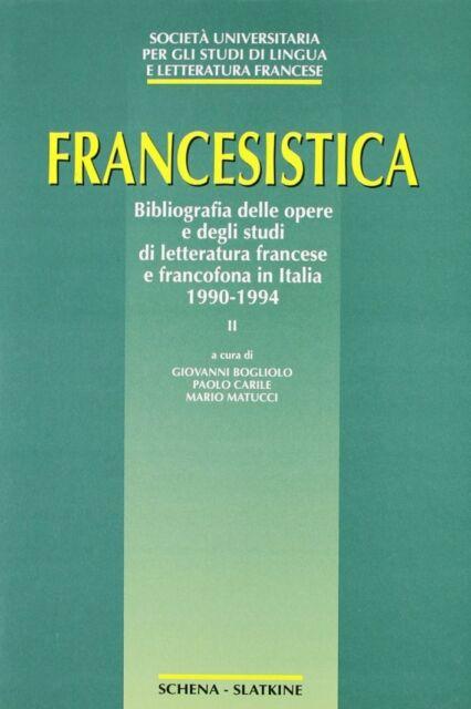 Francesistica. 2. Bibliografia delle opere e degli studi di letteratura francese