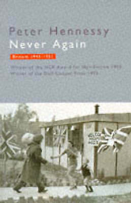 Hennessy, Peter, Never Again: Britain, 1945-51, Excellent Book