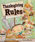 Thanksgiving Rules by Laurie B. Friedman (Hardback, 2009)
