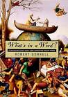 What's in a Word?: Etymological Gossip About Some Interesting English Words by University of Nevada Press (Paperback, 2001)