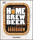 Home Brew Beer by Greg Hughes (Hardback, 2013)