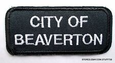 "CITY OF BEAVERTON OREGON SEW ON PATCH UNIFORM SHIRT ADVERTISING 3 1/2"" x 1 1/2"