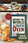 Around the World in a Dutch Oven by Mark Hansen (Paperback / softback, 2013)