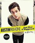 Austin Mahone: Just How It Happened: My Official Story by Austin Mahone, Unknown (Hardback, 2014)