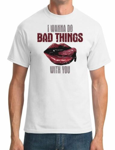 Mens T-Shirt I Wanna Do Bad Things With You