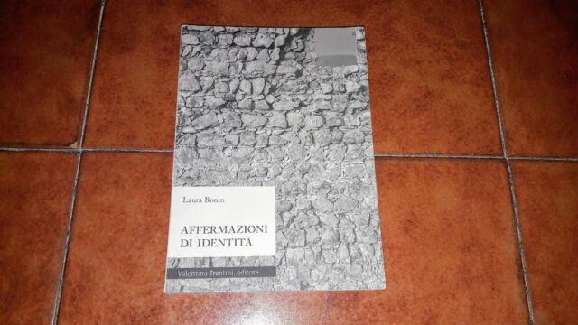 LAURA BONIN AFFERMAZIONI DI IDENTITÀ STORIA ANTROPOLOGIA I ED. TRENTINI 2008