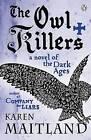 The Owl Killers by Karen Maitland (Paperback, 2010)