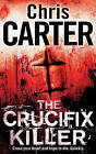 The Crucifix Killer by Chris Carter (Paperback, 2010)