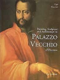 Pittura, scultura e architettura nel palazzo Vecchio di Firenze