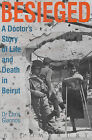 Besieged: A Doctor's Story of Life and Death in Beirut by Chris Giannou (Hardback, 1991)