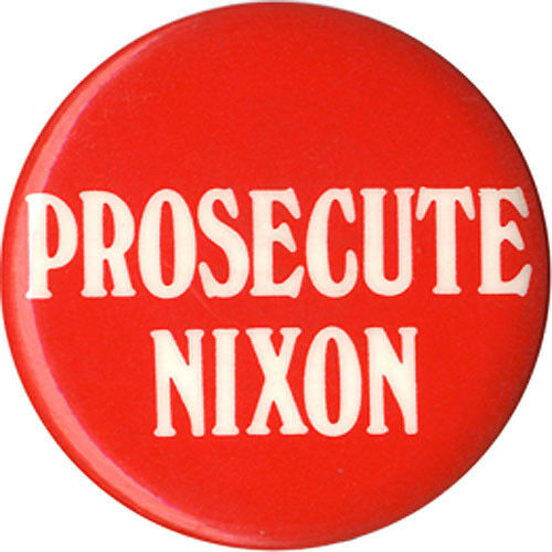 1974 Watergate PROSECUTE Richard NIXON Pardon Button 4355 c