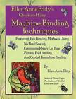 Quick and Easy Machine Binding Methods by Ellen Anne Eddy (Paperback / softback, 2009)