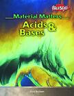 Raintree Freestyle: Material Matters - Acids and Bases by Carol Baldwin (Hardback, 2004)