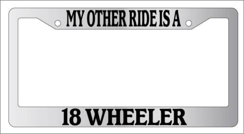 Chrome License Plate Frame My Other Ride Is A 18 Wheeler Auto Accessory Novelty