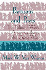 Partisans and Poets: The Political Work of American Poetry in the Great War by Mark W. van Wienen (Paperback, 2009)
