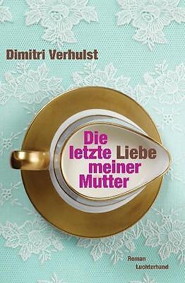 1 von 1 - Die letzte Liebe meiner Mutter von Dimitri Verhulst (2011, Gebundene Ausgabe)