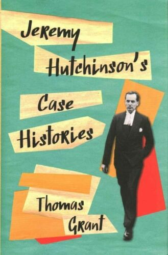 1 of 1 - Grant, Thomas, Jeremy Hutchinson's Case Histories: From Lady Chatterley's Lover